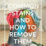 7 Common Stains and How to Remove Them