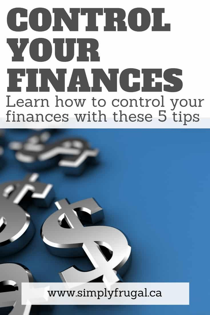 Learn how to control your finances with these 5 tips!