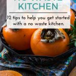 12 Tips to a No Waste Kitchen