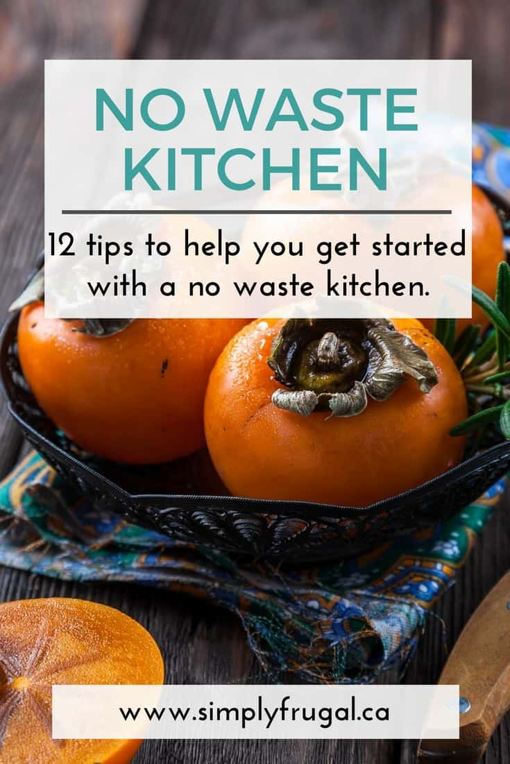12 tips to help you get started with a no waste kitchen. In turn, helping you from wasting your hard earned dollars. #nowaste #kitchenhacks #grocerytips