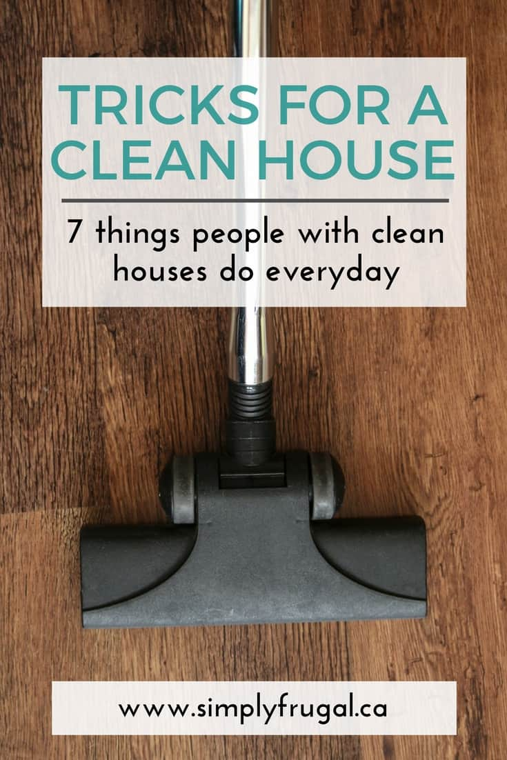 7 Things People With Clean Houses Do Everyday