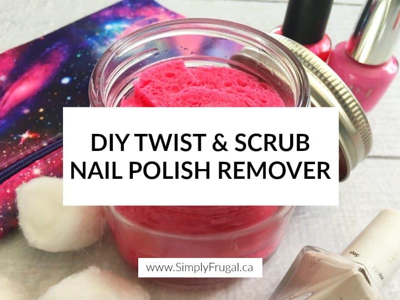 DIY Twist & Scrub Nail Polish Remover