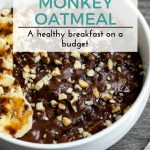 Chunky Monkey Oatmeal: A Healthy Breakfast on a Budget