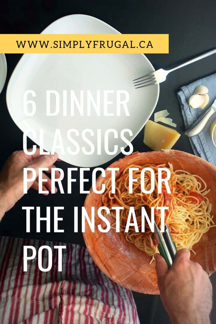 Not only is owning an Instant Pot going to save you money, you should know that some well-loved dinner classics are perfect for whipping up in the appliance!