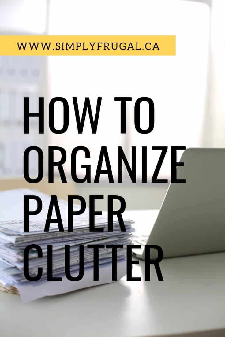 These paper clutter organization ideas are life changing! My favorite idea is the third suggestion. Finally, organize your paper clutter once and for all!