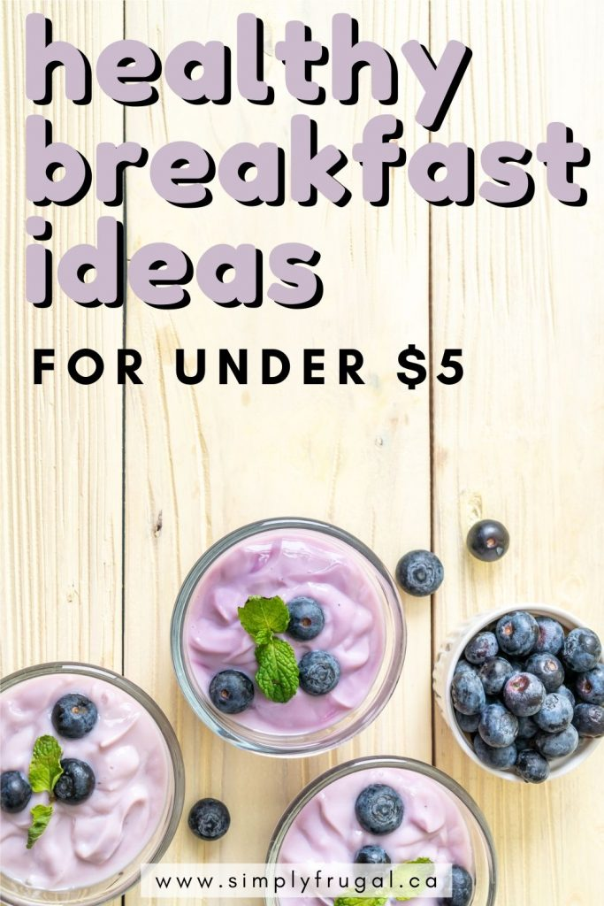 Did you know that you can easily make breakfast for the whole family for under $5? Here are 9 healthy breakfast ideas for under $5. #healthybreakfast #breakfast #cheapbreakfast #breakfastrecipes