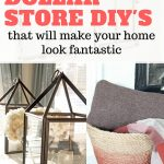 Dollar Store DIY's that Will Make Your Home Look Fantastic