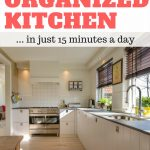 How to Get a More Organized Kitchen in Just 15 Minutes a Day