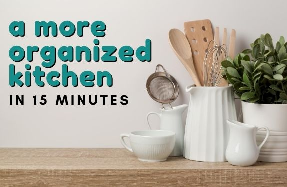 A more organized kitchen in 15 minutes