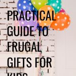The Practical Guide to Frugal Gifts for Kids
