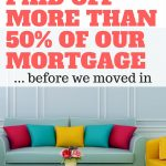 How We Paid off More than 50% of Our Mortgage...Before We Moved In