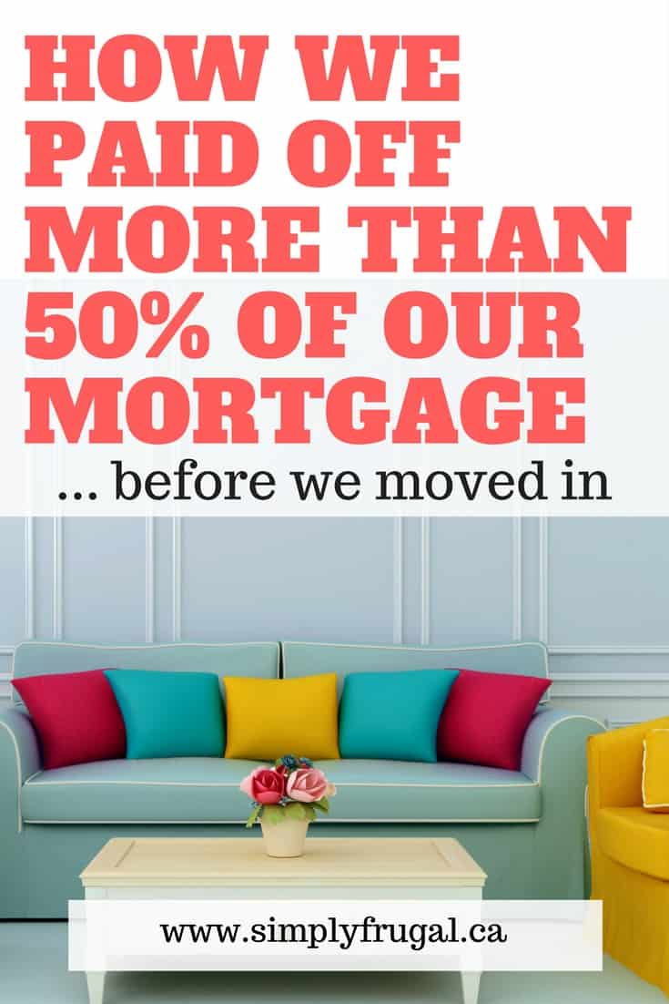 How We Paid off More than 50% of Our Mortgage... before we moved in. #frugal #budget #budgettips