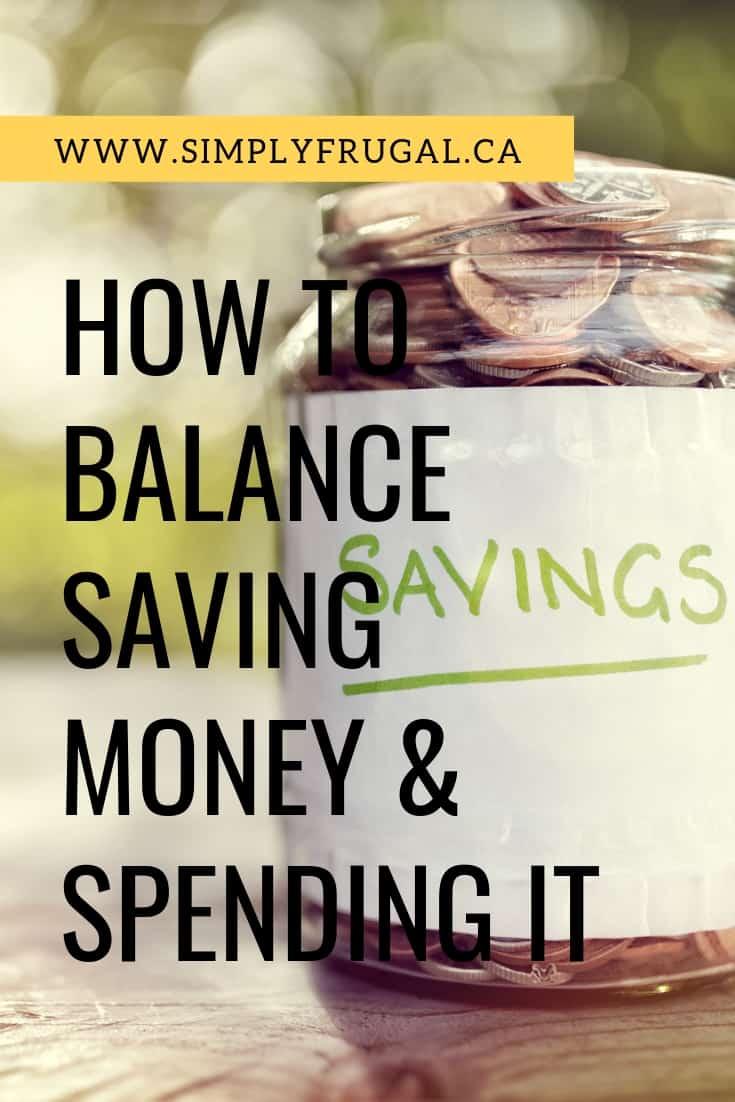 How to Balance Saving Money & Spending It