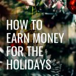 10 Ways in 10 Days to Earn Money for the Holidays