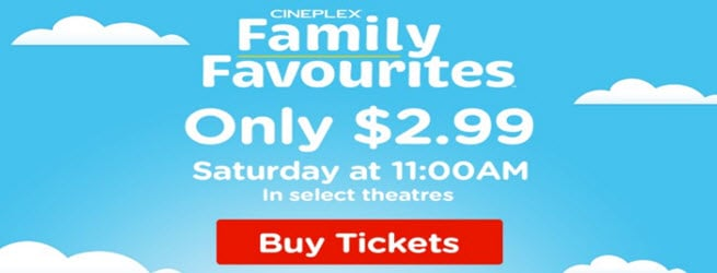 Every Saturday morning at 11am, Cineplex Theatres offer a family movie for  only $2.99 per ticket! This is a great thing to do with the family on  Saturdays.