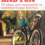 10 ideas and inspiration to combine frugal and fun