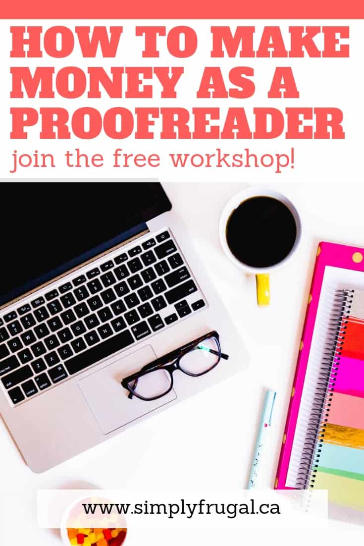 How to make money as a proofreader. This free 76 minute workshop will give you tons of tips to help you decide if proofreading is for you! #earnmoney #incomeideas #proofreading