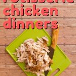 Easy and Cheap Dinners from a Rotisserie Chicken