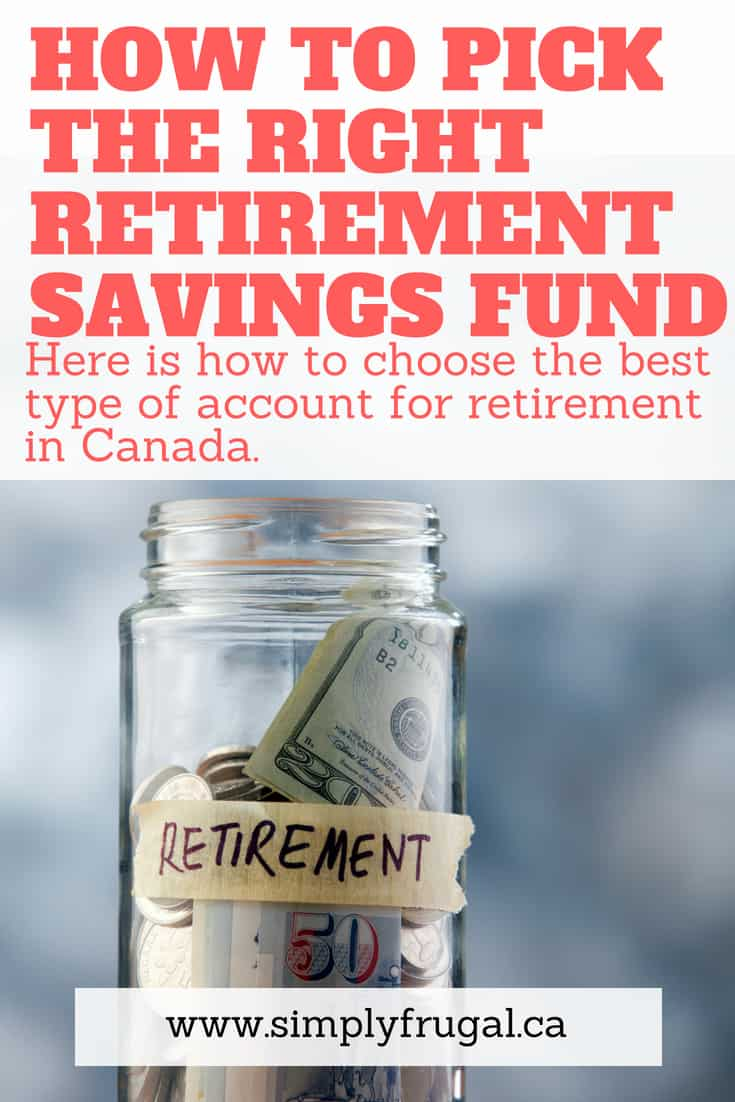 Here is how to choose the best type of savings account for retirement in Canada. #retirement #canada #rrsp #tfsa #retirementsavings