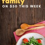 How to Feed Your Family on $50 This Week