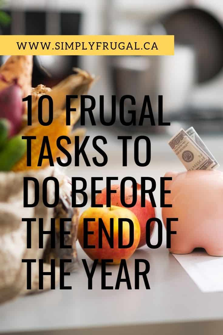 10 frugal tasks to do before the end of the year so you will be well on your way to a more financially secure future! What's the first thing you are going to work on? #frugality #frugalliving #simplyfrugal