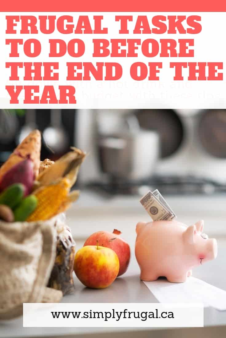 10 Frugal Tasks to Do Before the End of the Year #frugality #frugalliving #simplyfrugal