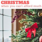 How to Make the Most of Christmas when You Can't Afford Much