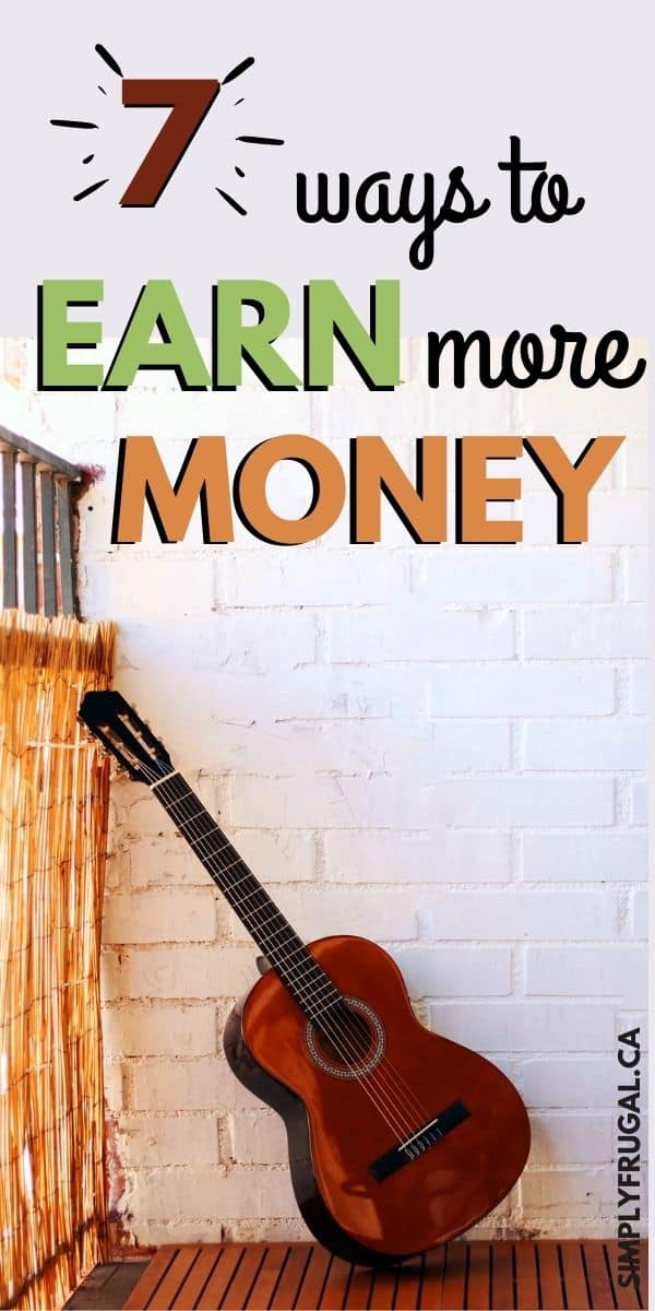 While spending less is often the best thing to do financially, sometimes it's good to earn more money if it means it will push you closer to your financial dreams faster. Here are 7 Ways to Earn More Money.