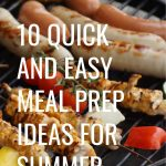 10 Quick And Easy Meal Prep Ideas For Summer