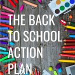 The Back to School Action Plan! Full of tips and tricks for the best school year ever! It doesn't hurt to have a few life hacks up your sleeve to simplify back to school, make the morning rush a little smoother, get the most out of school and feel more organized!