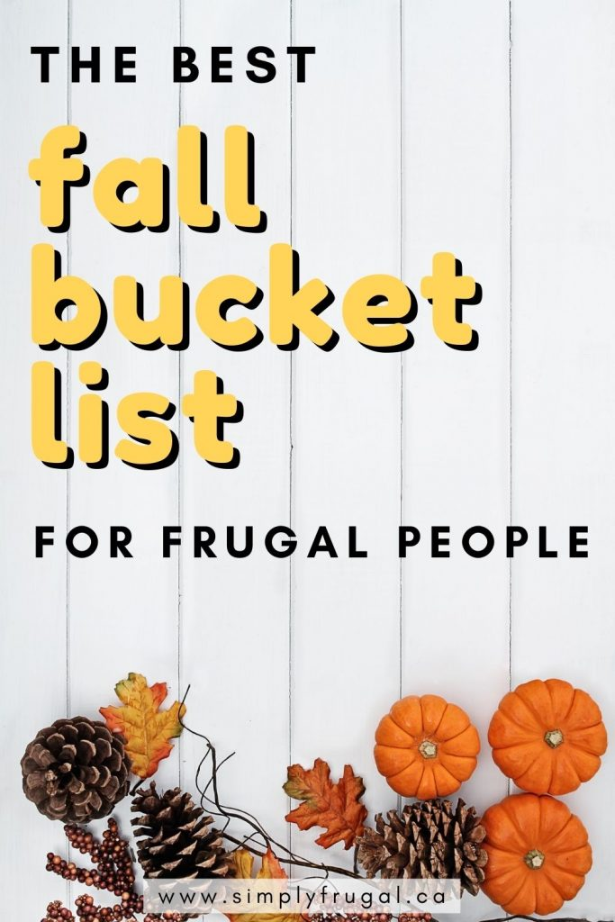Create the BEST Fall Bucket List with these ideas. These ideas are perfect for frugal people, who are looking for free or low cost activities to do this fall.