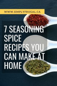 Nothing beats home-cooked meals and knowing exactly what you're feeding your family. It's even better when the spices you use are those you've made yourself! Here are 7 seasoning spices you can make at home!