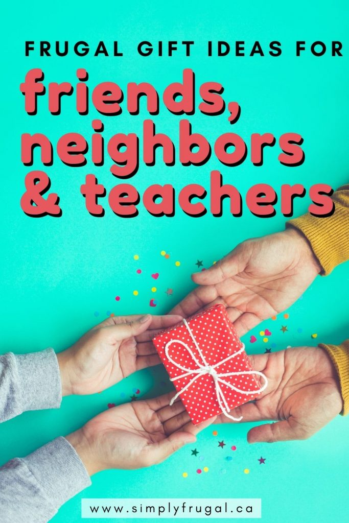 If you're searching for frugal gift ideas for Teachers, Neighbors and Friends, here is a great selection of fun ideas that they are sure to LOVE!