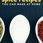 7 Seasoning Spice Recipes You Can Make At Home