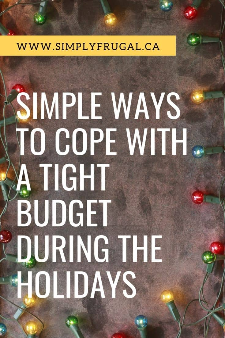 If you find yourself with a tight budget this holiday season don't let it ruin your fun. This year make the most of the holidays even if you are on a tight budget by changing your mindset.
