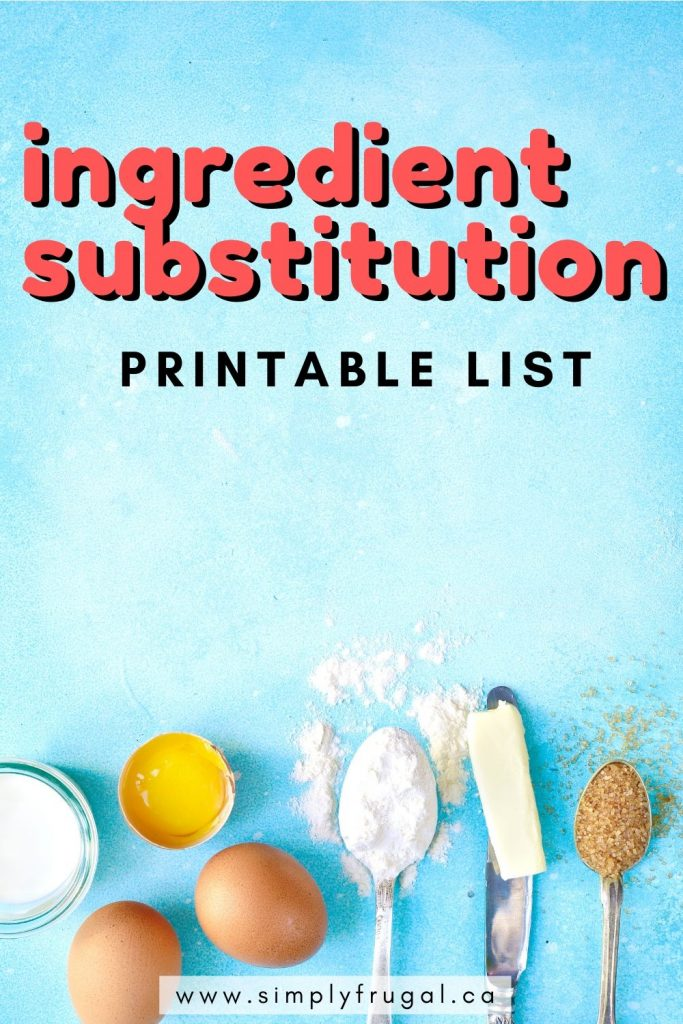 Don't let your recipes get thwarted by a missing ingredient – use one of these easy substitutions instead!